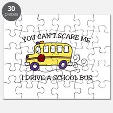 YOU CANT SCARE ME I DRIVE A SCHOOL BUS Puzzle