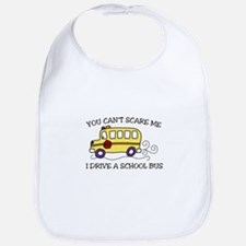 YOU CANT SCARE ME I DRIVE A SCHOOL BUS Bib