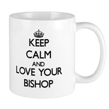Keep Calm and Love your Bishop Mugs