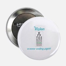 """Vision - a never ending sight! 2.25"""" Button"""