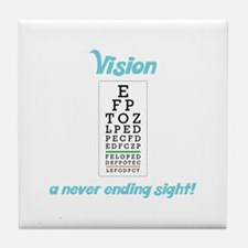 Vision - a never ending sight! Tile Coaster