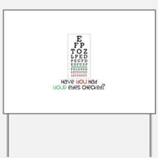 Have yoU Had youR eyes CHecked? Yard Sign