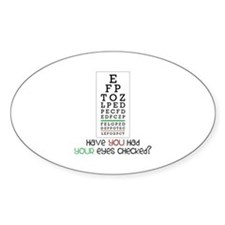 Have yoU Had youR eyes CHecked? Decal