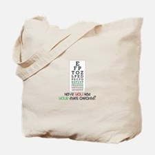 Have yoU Had youR eyes CHecked? Tote Bag