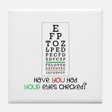 Have yoU Had youR eyes CHecked? Tile Coaster