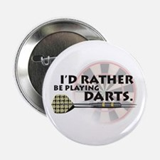 I'd rather be playing darts! Button