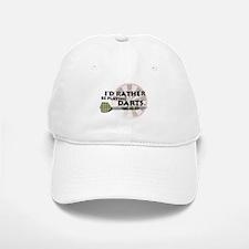 I'd rather be playing darts! Baseball Baseball Cap