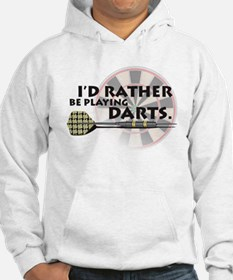 I'd rather be playing darts! Hoodie