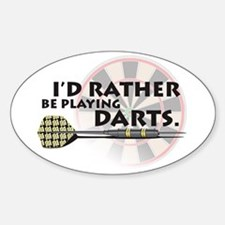 I'd rather be playing darts! Oval Decal