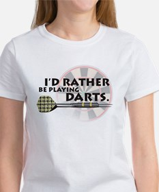 I'd rather be playing darts! Women's T-Shirt