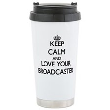 Keep Calm and Love your Broadcaster Travel Mug