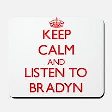 Keep Calm and Listen to Bradyn Mousepad