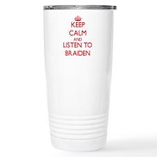 Keep Calm and Listen to Braiden Travel Mug