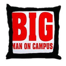 BIG man on campus: Throw Pillow