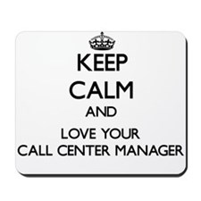 Keep Calm and Love your Call Center Manager Mousep