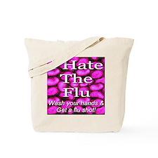 I Hate The Flu Tote Bag