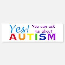 Ask Me About Autism! Bumper Bumper Bumper Sticker