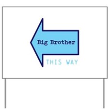Big Brother THIS WAY Yard Sign