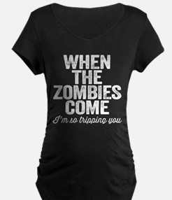 When The Zombies Come Maternity T-Shirt