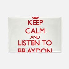 Keep Calm and Listen to Braydon Magnets