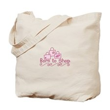 Born To Shop Tote Bag