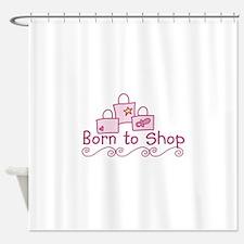 Born To Shop Shower Curtain