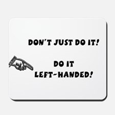 Don't Just Do It Mousepad