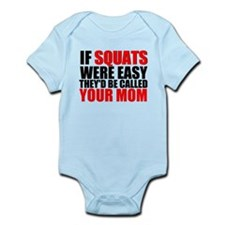 If Squats were easy theyd be called your mom Body