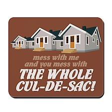 """Whole Cul-de-Sac"" Mousepad"