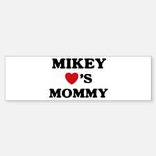 Mikey loves mommy Bumper Bumper Bumper Sticker