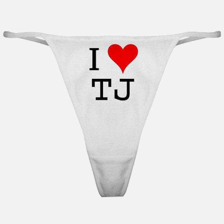 I Love TJ Classic Thong