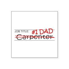 "Job Dad Carpenter Square Sticker 3"" x 3"""