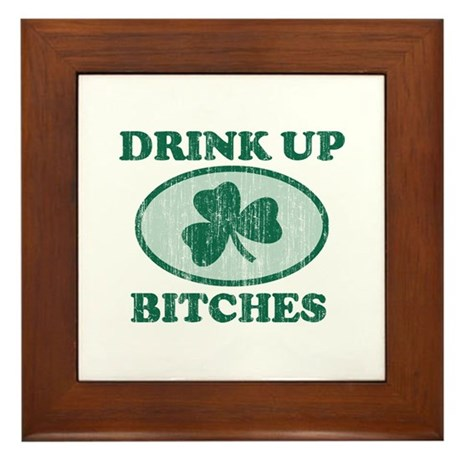 Drink it up bitches Framed Tile