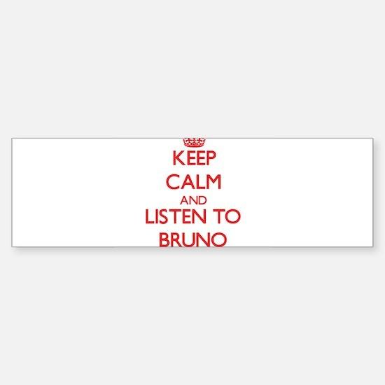 Keep Calm and Listen to Bruno Bumper Bumper Bumper Sticker