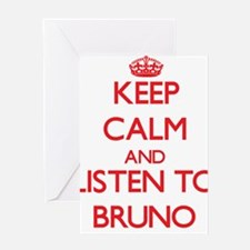 Keep Calm and Listen to Bruno Greeting Cards