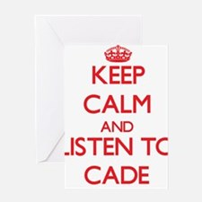 Keep Calm and Listen to Cade Greeting Cards