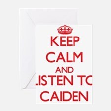 Keep Calm and Listen to Caiden Greeting Cards