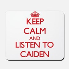 Keep Calm and Listen to Caiden Mousepad