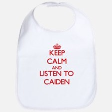 Keep Calm and Listen to Caiden Bib