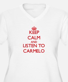 Keep Calm and Listen to Carmelo Plus Size T-Shirt