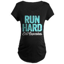 Run Hard Eat Cupcakes Maternity T-Shirt