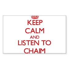Keep Calm and Listen to Chaim Decal