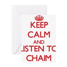Keep Calm and Listen to Chaim Greeting Cards