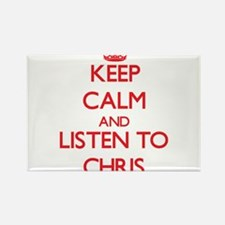 Keep Calm and Listen to Chris Magnets