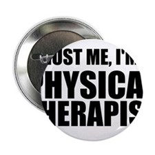 """Trust Me, Im A Physical Therapist 2.25"""" Button"""