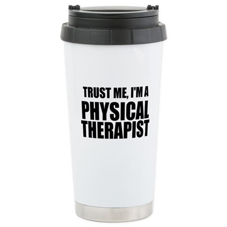 Trust Me, Im A Physical Therapist Travel Mug
