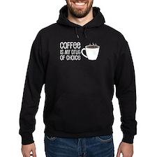 Coffee Is Drug Of Choice Hoodie