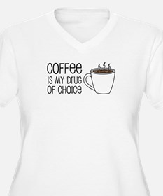 Coffee Is Drug Of Choice Plus Size T-Shirt
