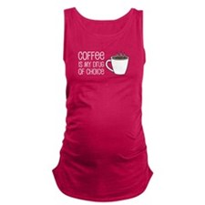 Coffee Is Drug Of Choice Maternity Tank Top
