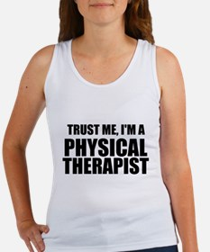Trust Me, Im A Physical Therapist Tank Top